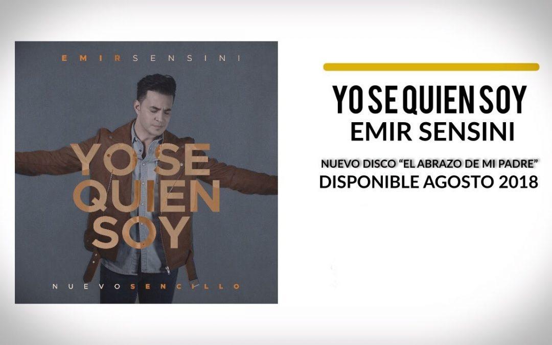 """Emir Sensini presenta su nuevo sencillo """"Yo sé quien Soy"""""""
